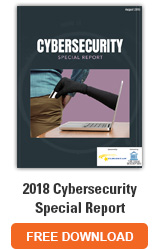 2018 Cybersecurity Special Report