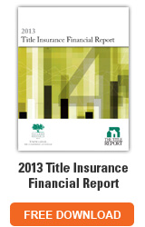 2013 Title Insurance Financial Report