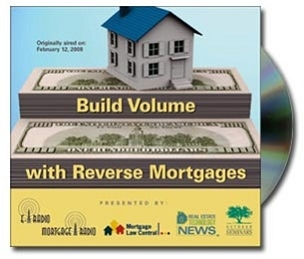 Build Volume with Reverse Mortgages - Mortgage Focus - CD