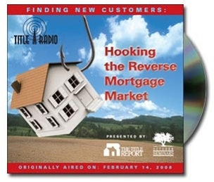 Hooking the Reverse Mortgage Market - Title Focus - CD