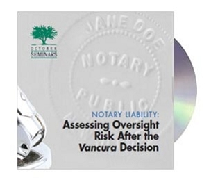Notary Liability: Assessing Oversight Risk After the Vancura Decision Webinar Recording