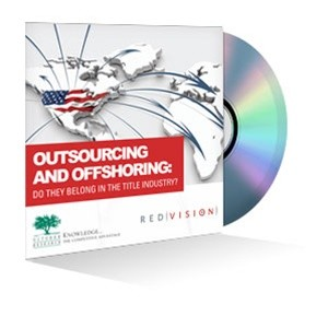 Outsourcing and Offshoring: Do they belong in the title industry? Webinar Recording