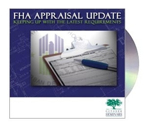 FHA Appraisal Update: Keeping Up with the Latest Requirements Audio Seminar Recording