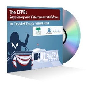 The CFPB: Regulatory and Enforcement Drilldown Webinar Recording