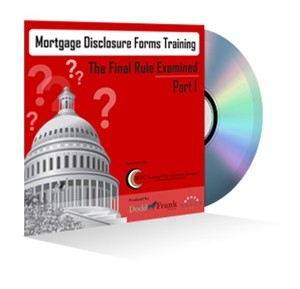 Mortgage Disclosure Forms Training Webinar Part 1: The Final Rule Examined