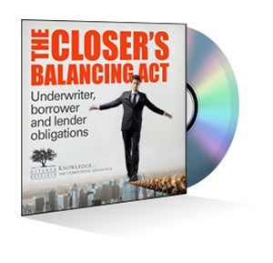 The Closer's Balancing Act: Underwriter, borrower and lender obligations Webinar