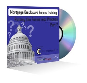 Mortgage Disclosure Forms Training Webinar Part 2: Putting the Forms into Practice