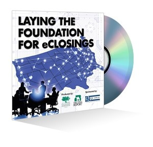 Laying the Foundation for eClosings Webinar Recording