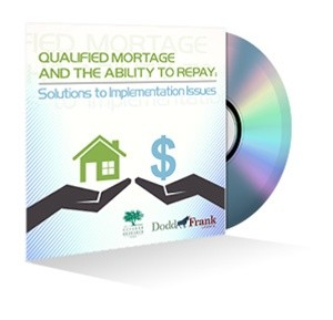 Qualified Mortgage and the Ability to Repay: Solutions to Implementation Issues Webinar Recording