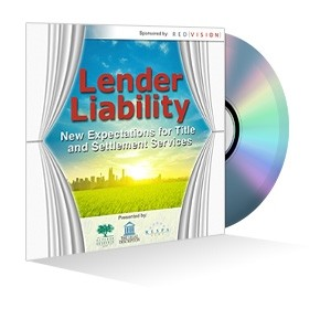 Lender Liability: New Expectations for Title and Settlement Services Webinar Recording