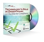 Technology's Role in Dodd-Frank: A Checklist for Compliance Webinar Recording