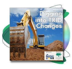 Digging into TRID Changes Webinar Recording