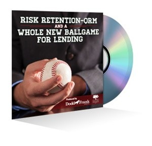 Risk Retention, QRM and a Whole New Ballgame for Lending Webinar Recording