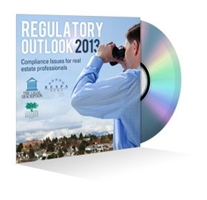 Regulatory Outlook 2013: Compliance issues for real estate professionals Webinar Recording