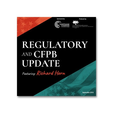 Regulatory and CFPB Update featuring Richard Horn Webinar Recording