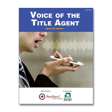 2019 Voice of the Title Agent Special Report